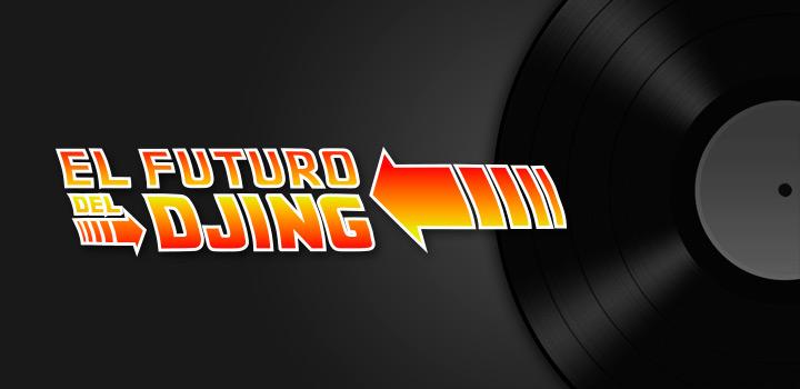 El Futuro de DJing